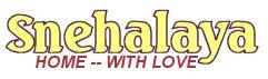 Snehalaya -- it means Home with Love!